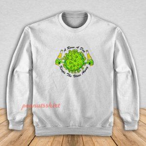 A Rona A Day Keeps The Virus Away Sweatshirt