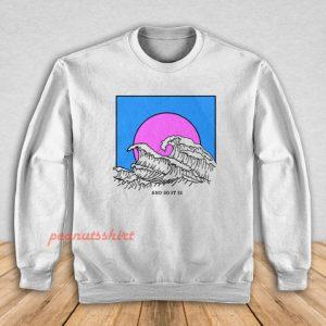 And So It Is Sweatshirt