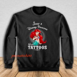 Ariel A Disney Princess With Tattoos Sweatshirt