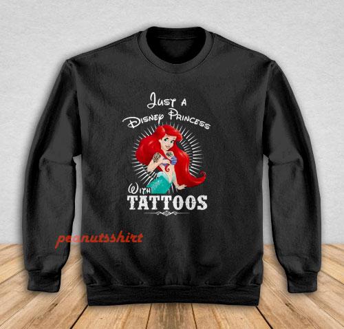 Ariel A Disney Princess With Tattoos Sweatshirt