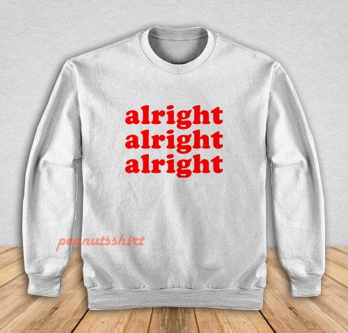 Alright Sweatshirt