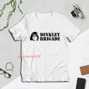 Dinkley Brigade T-Shirt