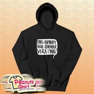 Does Anybody Here Remember Vera Lynn Hoodie For Unisex