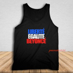 Liberte Egalite Beyonce Tank Top