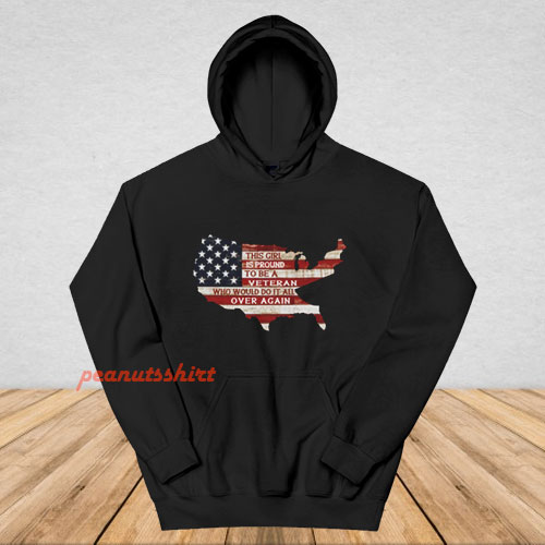 This Girl Is Pround To Be A Veteran Hoodie