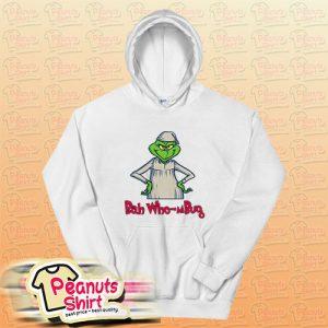 Bah Who-mBug Grinch Hoodie
