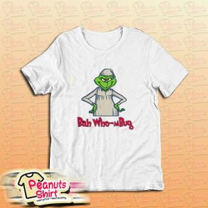 Bah Who-mBug Grinch T-Shirt