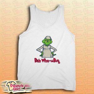 Bah Who-mBug Grinch Tank Top