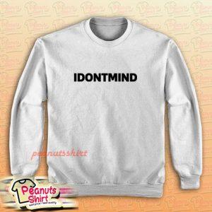 IDONTMIND Sweatshirt