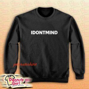 IDONTMIND Sweatshirt Men and Women
