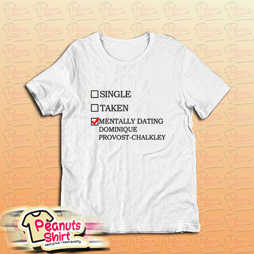 Mentally Dating Dominique T-Shirt