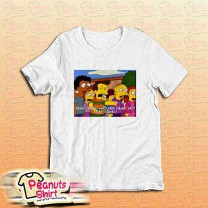 Stop Hes Already Dead T-Shirt