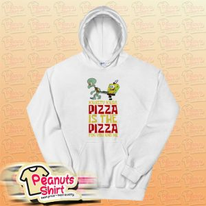 The Krusty Krab Pizza The Pizza For You And Me Hoodie