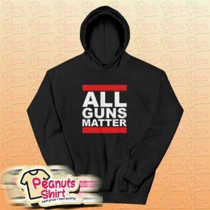 All Guns Matter Hoodie