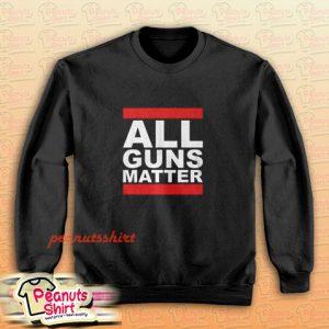 All Guns Matter Sweatshirt