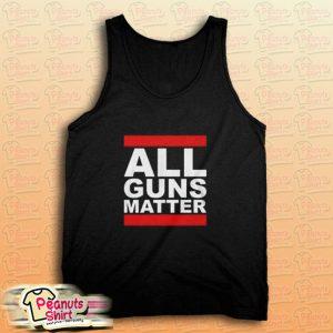All Guns Matter Tank Top