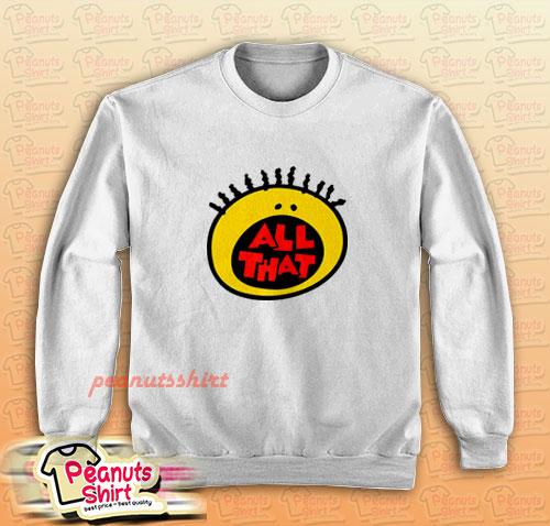 All That Sweatshirt