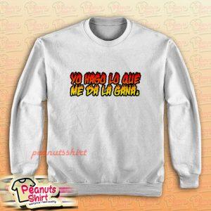 Bad Bunny Yo Hago Lo Que Me Da La Gana Sweatshirt