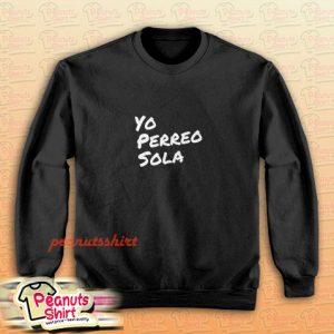 Bad Bunny Yo Perreo Sola Sweatshirt