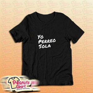 Bad Bunny Yo Perreo Sola T-Shirt