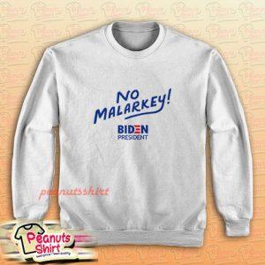 Biden President No Malarkey Sweatshirt