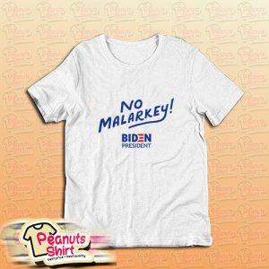 Biden President No Malarkey T-Shirt