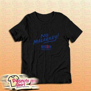 Biden President No Malarkey T-Shirt for Unisex