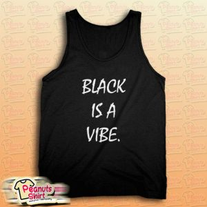 Black is a Vibe Tank Top