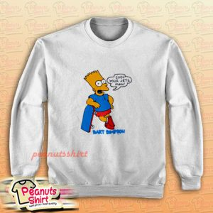 Cool Your Jets Man Bart Simpson Sweatshirt