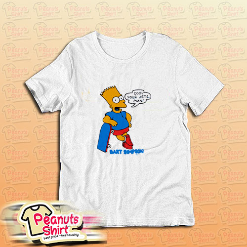 Cool Your Jets Man Bart Simpson T-Shirt