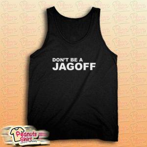 Dont Be A Jagoff Tank Top