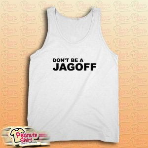 Don't Be A Jagoff Tank Top for Unisex