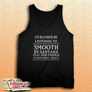 I'd Rather Be Listening To Smooth By Santana Tank Top for Unisex