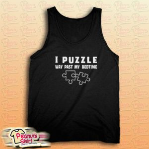 I Puzzle Past My Bedtime Tank Top