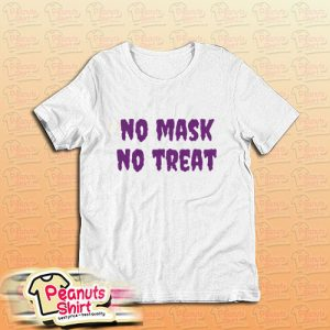 No Mask No Treat Social Distancing Halloween T-Shirt