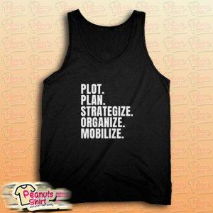 Plot Plan Strategize Organize Mobilize Killer Mike Quote Tank Top