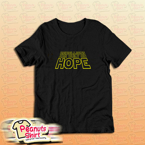 Rebellions and Hope T-Shirt