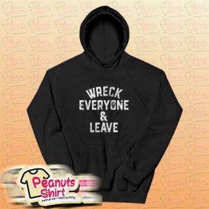 Roman Reigns Wreck Everyone And Leave Hoodie