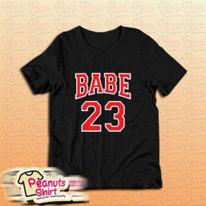 Babe 23 T-Shirt