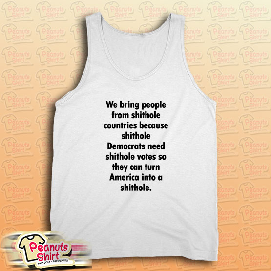 We Bring People From Shithole Countries Tank Top