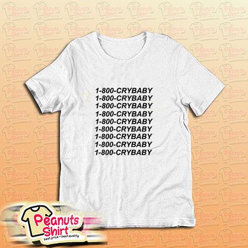1 800 Crybaby T-Shirt