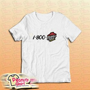 1 800 Pizza Slut T-Shirt