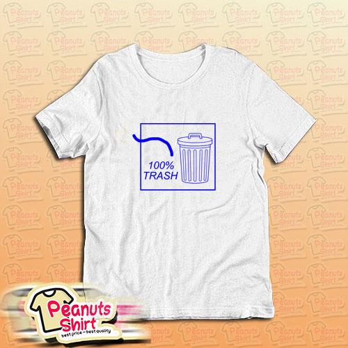 100 Trash T-Shirt