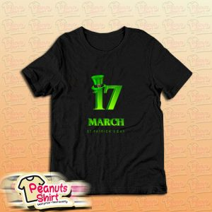 17 March St Patricks Day T-Shirt