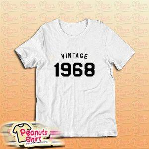 1968 50th Birthday T-Shirt