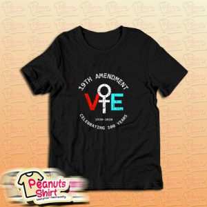 19th Amendment Ve 1920 2020 Celebrating 100 Years T-Shirt