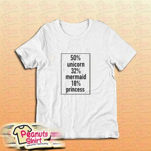 50 Unicorn 32 Mermaid 18 Princess T-Shirt