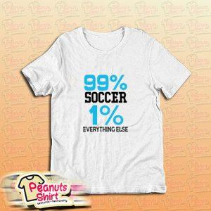 99 Soccer 1 Everything Else T-Shirt