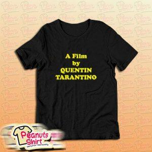 A Film By Quentin Tarantino T-Shirt