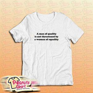 A Man Of Quality T-Shirt